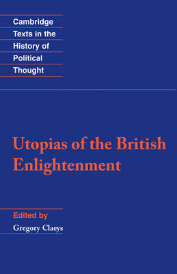 Cambridge Texts in the History of Political Thought: Utopias of the British Enlightenment (Paperback)