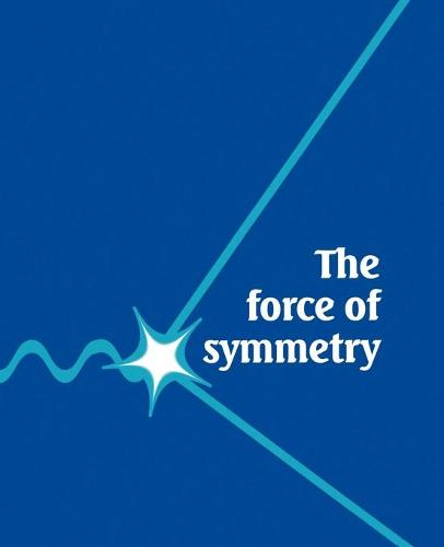 The Force of Symmetry (Paperback)