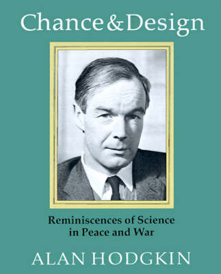 Chance and Design: Reminiscences of Science in Peace and War (Paperback)
