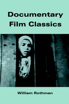 Documentary Film Classics - Cambridge Studies in Film (Paperback)