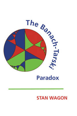 The Banach-Tarski Paradox - Encyclopedia of Mathematics and Its Applications 24 (Paperback)
