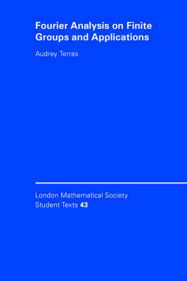 Fourier Analysis on Finite Groups and Applications - London Mathematical Society Student Texts 43 (Paperback)