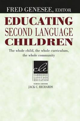 Educating Second Language Children: The Whole Child, the Whole Curriculum, the Whole Community (Paperback)