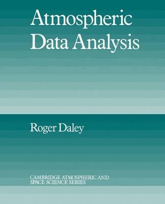 Cambridge Atmospheric and Space Science Series: Atmospheric Data Analysis (Paperback)