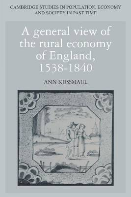 A General View of the Rural Economy of England, 1538-1840 - Cambridge Studies in Population, Economy and Society in Past Time 11 (Paperback)