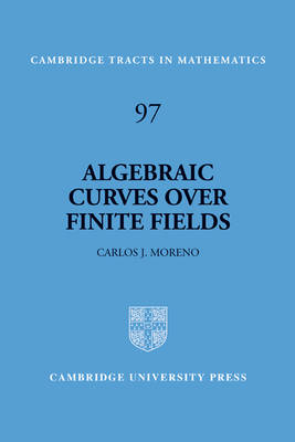 Algebraic Curves over Finite Fields - Cambridge Tracts in Mathematics (Paperback)