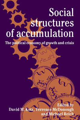 Social Structures of Accumulation: The Political Economy of Growth and Crisis (Paperback)