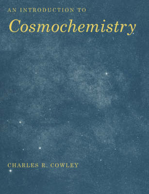 An Introduction to Cosmochemistry (Paperback)
