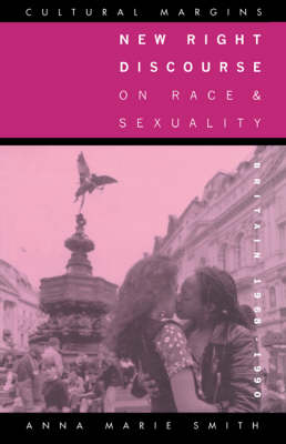 Cultural Margins: New Right Discourse on Race and Sexuality: Britain, 1968-1990 Series Number 1 (Paperback)