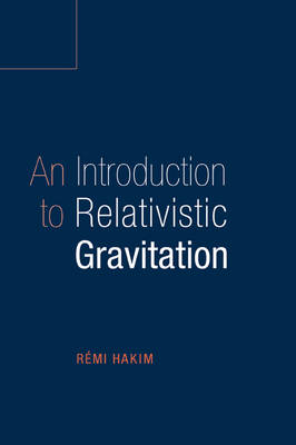 An Introduction to Relativistic Gravitation (Paperback)