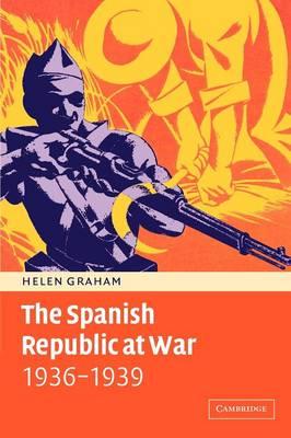 The Spanish Republic at War 1936-1939 (Paperback)
