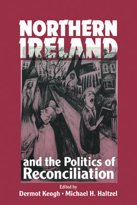 Northern Ireland and the Politics of Reconciliation - Woodrow Wilson Center Press (Paperback)