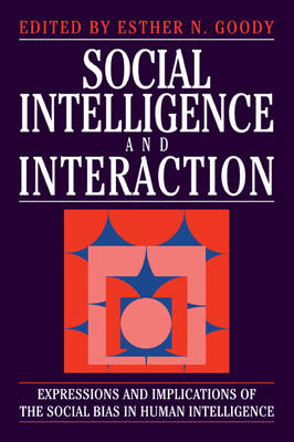 Social Intelligence and Interaction: Expressions and implications of the social bias in human intelligence (Paperback)