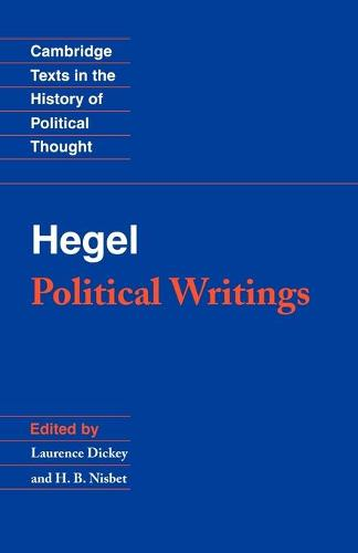 Hegel: Political Writings - Cambridge Texts in the History of Political Thought (Paperback)