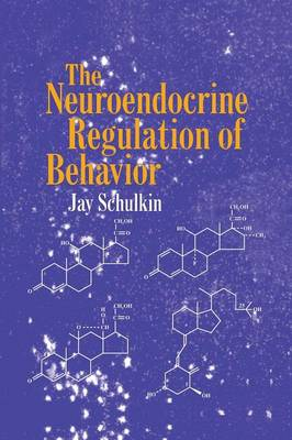 The Neuroendocrine Regulation of Behavior (Paperback)
