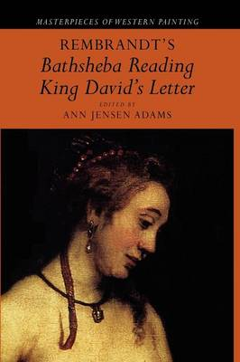 Rembrandt's 'Bathsheba Reading King David's Letter' - Masterpieces of Western Painting (Paperback)