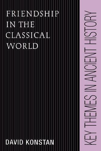 Key Themes in Ancient History: Friendship in the Classical World (Paperback)