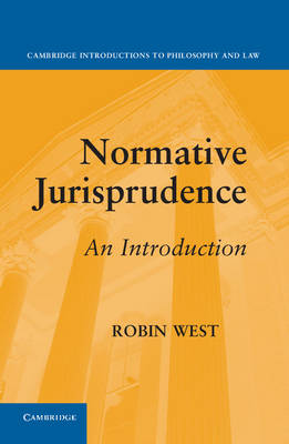 Normative Jurisprudence: An Introduction - Cambridge Introductions to Philosophy and Law (Hardback)