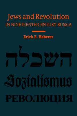 Jews and Revolution in Nineteenth-Century Russia (Hardback)