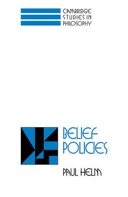 Cambridge Studies in Philosophy: Belief Policies (Hardback)
