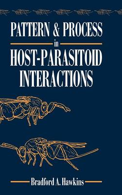 Pattern and Process in Host-Parasitoid Interactions (Hardback)