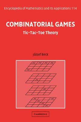 Combinatorial Games: Tic-Tac-Toe Theory - Encyclopedia of Mathematics and Its Applications 114 (Hardback)
