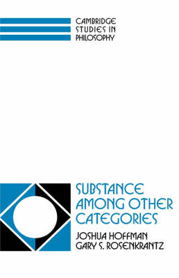 Cambridge Studies in Philosophy: Substance among Other Categories (Hardback)