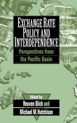 Exchange Rate Policy and Interdependence: Perspectives from the Pacific Basin (Hardback)