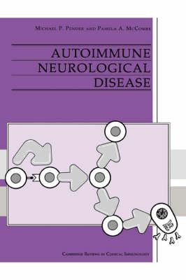 Cambridge Reviews in Clinical Immunology: Autoimmune Neurological Disease (Hardback)