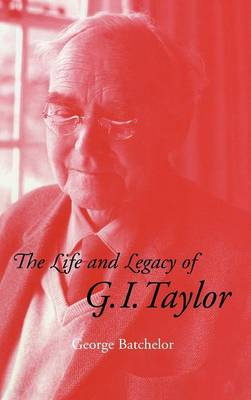 The Life and Legacy of G. I. Taylor (Hardback)