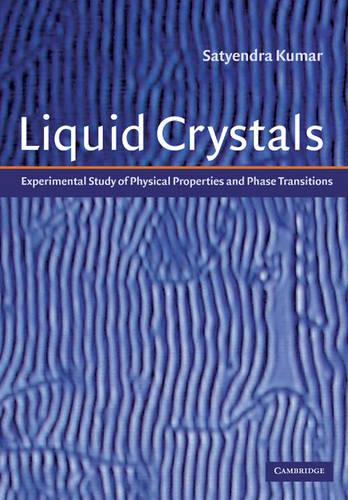Liquid Crystals: Experimental Study of Physical Properties and Phase Transitions (Hardback)
