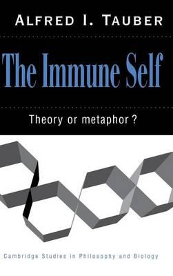 Cambridge Studies in Philosophy and Biology: The Immune Self: Theory or Metaphor? (Hardback)