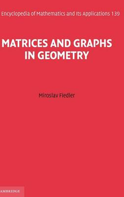Matrices and Graphs in Geometry - Encyclopedia of Mathematics and Its Applications 139 (Hardback)