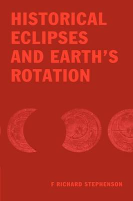 Historical Eclipses and Earth's Rotation (Hardback)