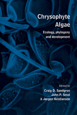 Chrysophyte Algae: Ecology, Phylogeny and Development (Hardback)