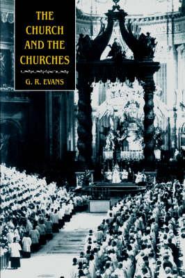 The Church and the Churches: Toward an Ecumenical Ecclesiology (Hardback)