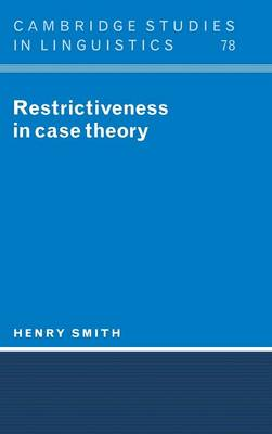 Restrictiveness in Case Theory - Cambridge Studies in Linguistics 78 (Hardback)