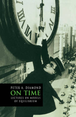 On Time: Lectures on Models of Equilibrium - Churchill Lectures in Economics (Hardback)