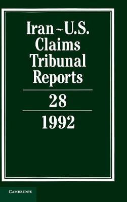 Iran-U.S. Claims Tribunal Reports: Volume 28 - Iran-U.S. Claims Tribunal Reports (Hardback)