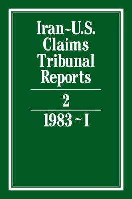 Iran-U.S. Claims Tribunal Reports: Volume 2 - Iran-U.S. Claims Tribunal Reports (Hardback)