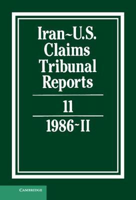 Iran-U.S. Claims Tribunal Reports: Volume 11 (Hardback)