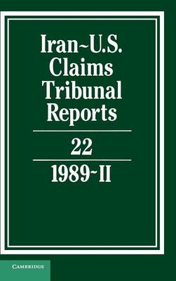 Iran-U.S. Claims Tribunal Reports Iran-US Claims Tribunal Reports: Volume 22 (Hardback)