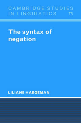 The Syntax of Negation - Cambridge Studies in Linguistics 75 (Hardback)