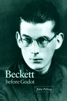 Beckett before Godot (Hardback)