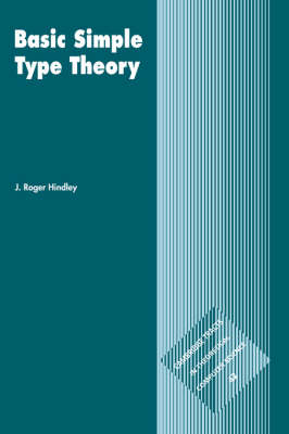 Basic Simple Type Theory - Cambridge Tracts in Theoretical Computer Science 42 (Hardback)