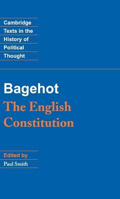 Cambridge Texts in the History of Political Thought: Bagehot: The English Constitution (Hardback)