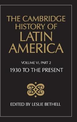 The The Cambridge History of Latin America 12 Volume Hardback Set 1930 to the Present: Volume 6: Politics and Society Part 2 - The Cambridge History of Latin America (Hardback)