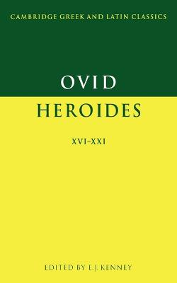 Ovid: Heroides XVI-XXI - Cambridge Greek and Latin Classics (Paperback)