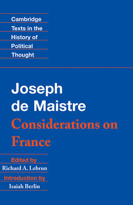 Cambridge Texts in the History of Political Thought: Maistre: Considerations on France (Paperback)