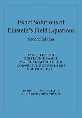 Exact Solutions of Einstein's Field Equations - Cambridge Monographs on Mathematical Physics (Paperback)